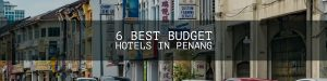 6 Best Budget Hotels in Penang