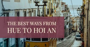Best Ways from Hue to Hoi An